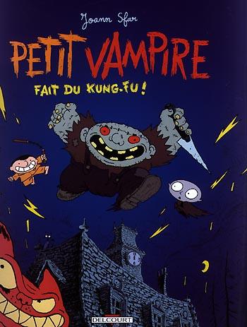 Petit vampire. 02 : Petit vampire fait du kung fu / Joann Sfar   Sfar, Joann (1971-....). Auteur. Illustrateur