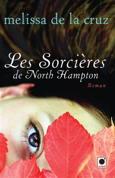 sorcières de North Hampton (Les) : roman | De la Cruz, Melissa (1971-....). Auteur