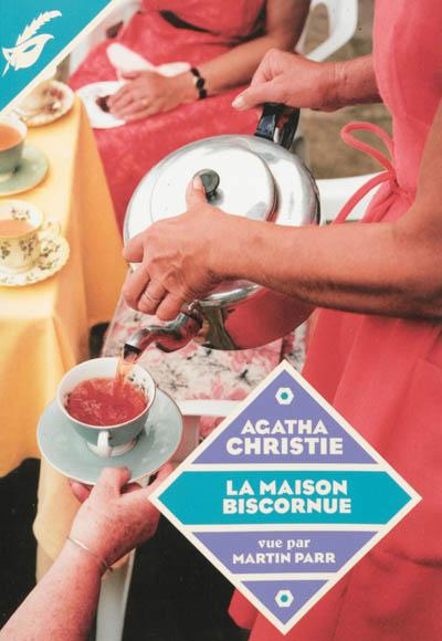 La maison biscornue / Agatha Christie | Christie, Agatha (1890-1976). Auteur