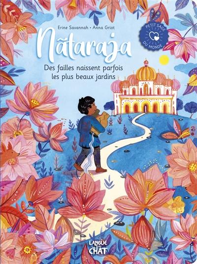 Nataraja : des failles naissent parfois les plus beaux jardins