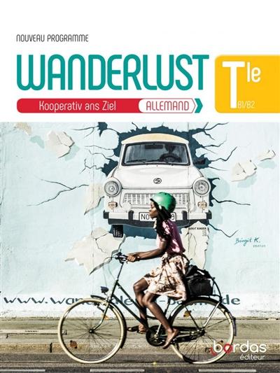 Wanderlust, Kooperativ ans Ziel : allemand terminale, B1-B2 : nouveau programme, matériel audio collectif