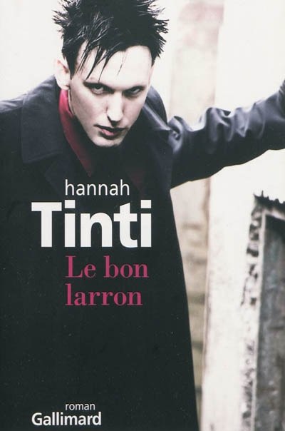 Le Bon larron / Hannah Tinti | Tinti, Hannah (1972-....). Auteur