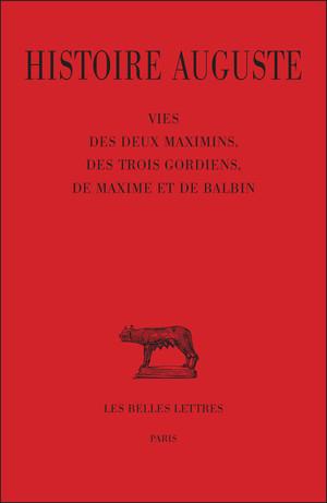 Histoire auguste. Vol. 4-1. Vies des deux Maximins, des trois Gordiens, de Maxime et de Balbin