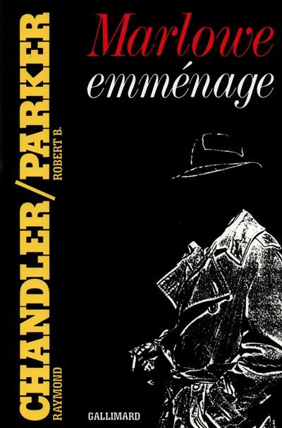 Marlowe emménage : roman | Raymond Chandler (1888-1959). Auteur