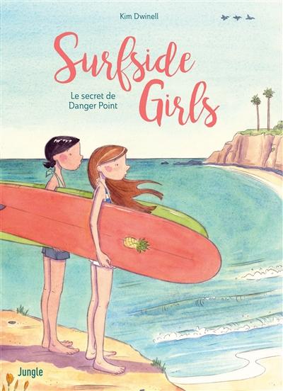 Surfside girls : le secret de Danger Point / Kim Dwinell | Dwinell, Kim. Auteur