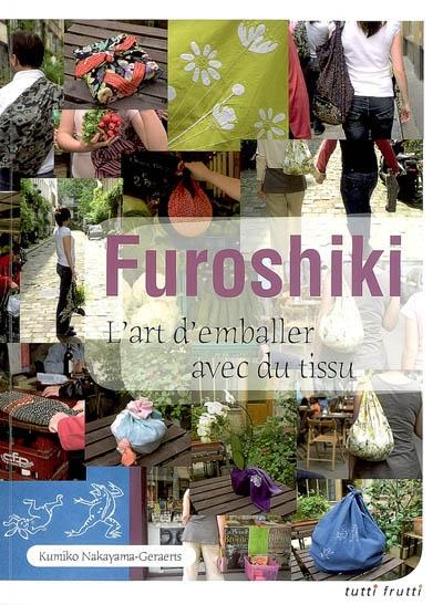 Furoshiki : l'art d'emballer avec du tissu / Kumiko Nakayama-Geraerts | Nakayama Jerarutsu, Kumiko (1960-....). Auteur