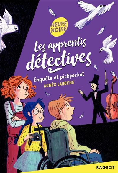 Enquête et pickpocket   Agnès Laroche (1965-....). Auteur