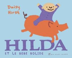 Hilda et le bébé bolide | Hirst, Daisy. Auteur
