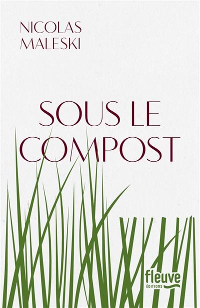 Sous le compost | Nicolas Maleski, Auteur