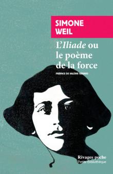 L'Iliade ou Le poème de la force : et autres essais sur la guerre