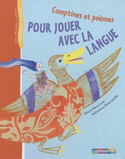 Comptines et poèmes pour jouer avec la langue   Coran, Pierre (1934-....). Auteur