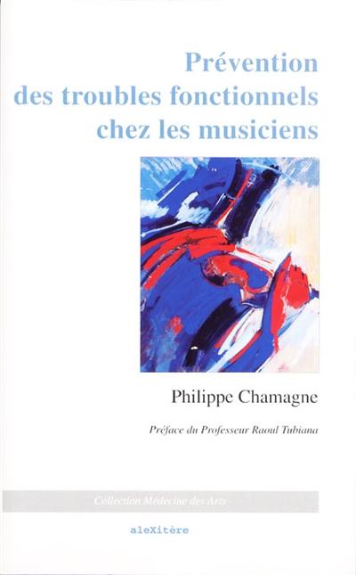 Prévention des troubles fonctionnels chez les musiciens | Chamagne, Philippe. Auteur
