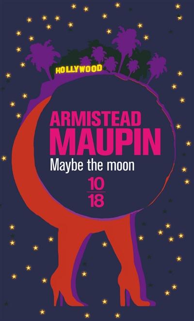Maybe the moon / par Armistead Maupin | Maupin, Armistead (1944-....). Auteur