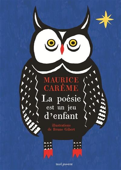 poésie est un jeu d'enfant (La)   Carême, Maurice (1899-1978). Auteur