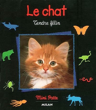 Le chat : tendre félin / Stéphane Frattini | Frattini, Stéphane. Auteur