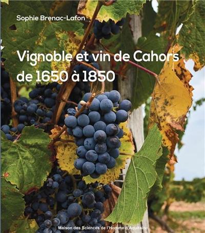 Vignoble et vin de Cahors de 1650 à 1850