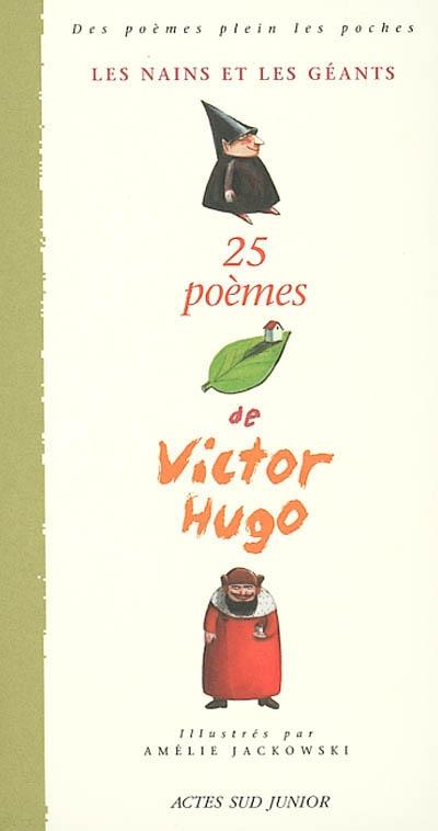 Les nains et les géants / 25 poèmes de Victor Hugo   Hugo, Victor (1802-1885). Auteur