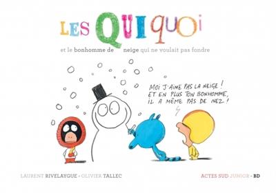 Les Quiquoi et le bonhomme de neige qui ne voulait pas fondre | Rivelaygue, Laurent (1970-....). Auteur