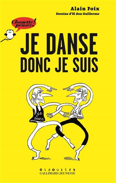 Je danse donc je suis / Alain Foix   Foix, Alain (1954-....). Auteur