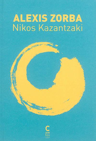 Alexis Zorba | Kazantzakis, Nikos (1883-1957). Auteur