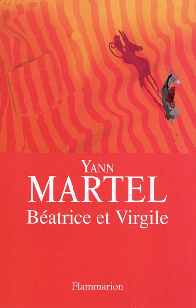 Béatrice et Virgile | Yann Martel (1963-....). Auteur
