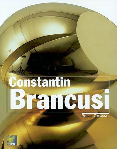 Constantin Brancusi   Cabanne, Pierre (1921-2007). Auteur