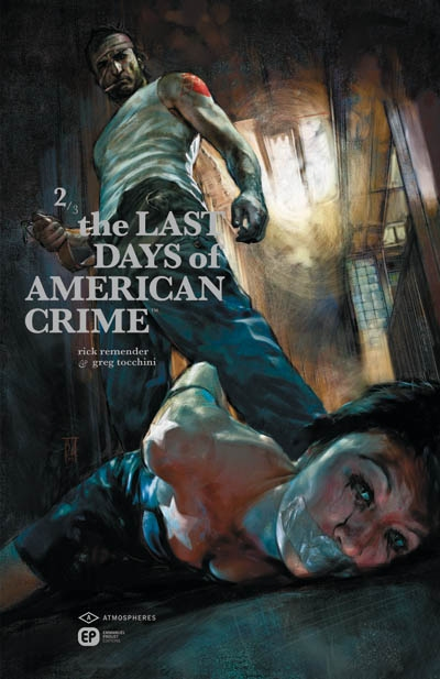 The last days of american crime. 2 | Remender, Rick (1978-....). Auteur