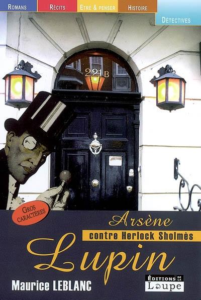 Arsène Lupin contre Herlock Sholmès : roman / Maurice Leblanc | Leblanc, Maurice (1864-1941). Auteur