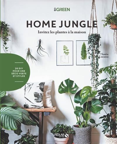 Couverture de : Home jungle : invitez les plantes à la maison