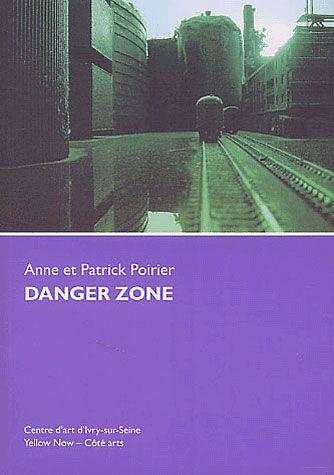 Anne et Patrick Poirier, Danger Zone : actes du colloque Aux lisières de la ville, Ivry-sur-Seine, Auditorium Antonin Artaud, oct. 2001