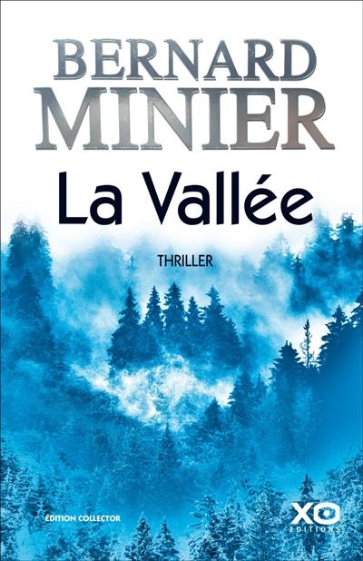 La vallée : thriller / Bernard Minier | Minier, Bernard (1960-....). Auteur