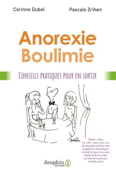 Anorexie, boulimie : conseils pratiques pour mieux vivre