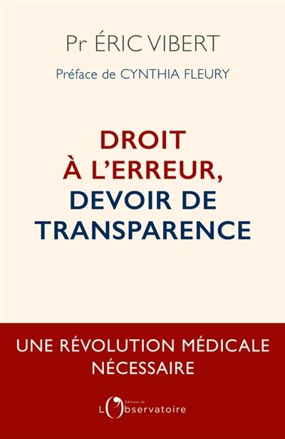 Droit à l'erreur, devoir de transparence : une révolution médicale nécessaire