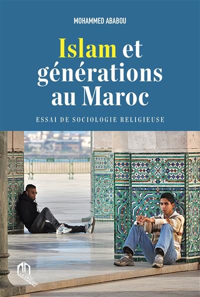 Islam et générations au Maroc : essai de sociologie religieuse