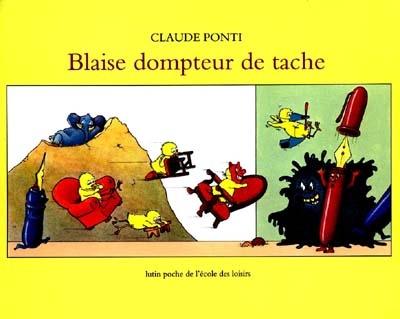 Blaise, dompteur de tache | Ponti, Claude (1948-....). Auteur