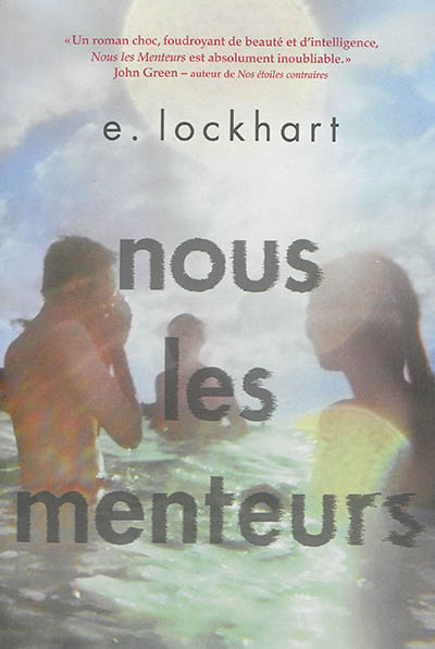 Nous, les menteurs / E. Lockhart | Lockhart, E. (1967-....). Auteur