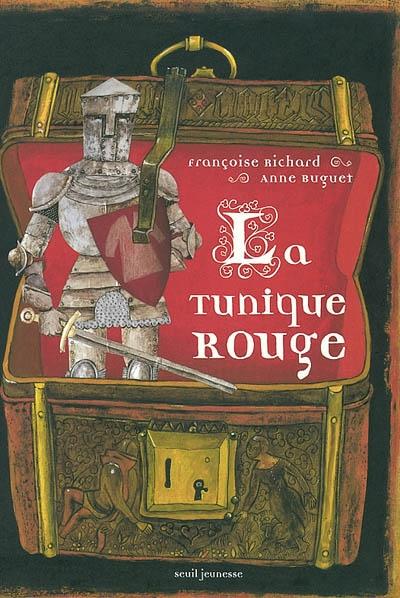 La tunique rouge / Françoise Richard, Anne Buguet | Richard, Françoise (1950-....). Auteur