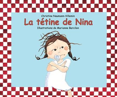 La tétine de Nina / Christine Naumann-Villemin | Naumann-Villemin, Christine (1964-....). Auteur