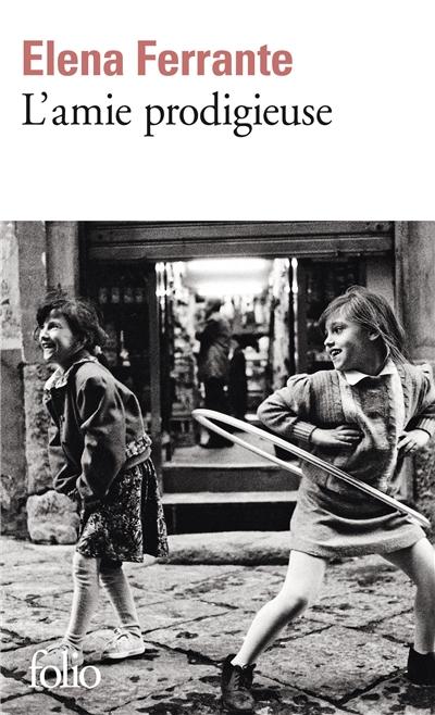 L' amie prodigieuse : enfance, adolescence | Ferrante, Elena. Auteur