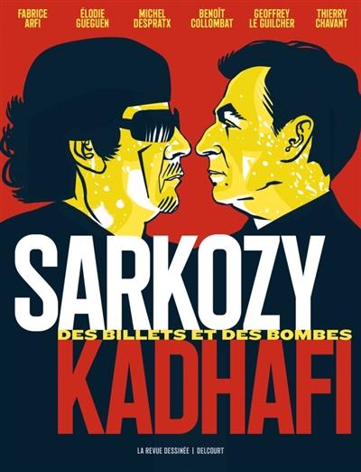 Sarkozy-Kadhafi : des billets et des bombes | Chavant, Thierry. Illustrateur