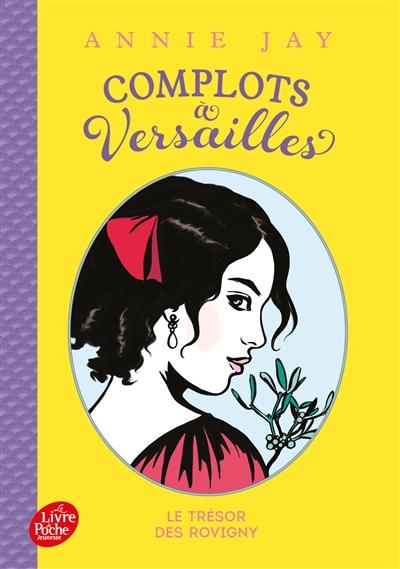 Complots à Versailles. Vol. 4. Le trésor des Rovigny