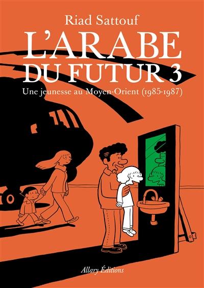 L' arabe du futur. 3, Une jeunesse au Moyen-Orient (1985-1987) / Riad Sattouf | Sattouf, Riad (1978-....). Auteur
