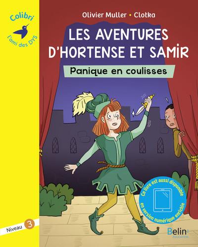 Les aventures d'Hortense et Samir. Panique en coulisses : graphème ou : niveau 3