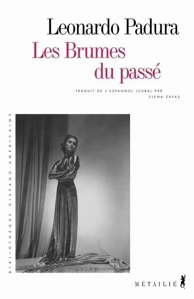 Les brumes du passé / Leonardo Padura | Padura Fuentes, Leonardo (1955-....). Auteur