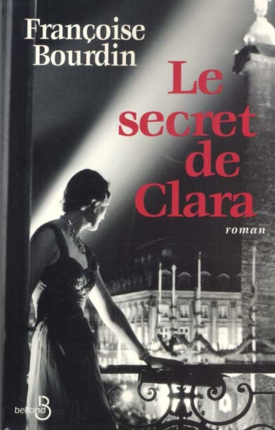 Le Secret de Clara. 1 / Françoise Bourdin | Bourdin, Françoise (1952-....)