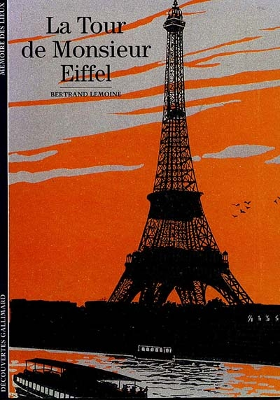 La Tour de Monsieur Eiffel | Lemoine, Bertrand