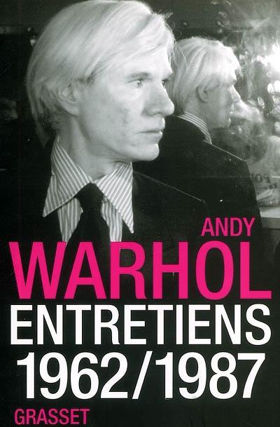 Entretiens : 1962-1987 | Andy Warhol (1928-1987). Auteur