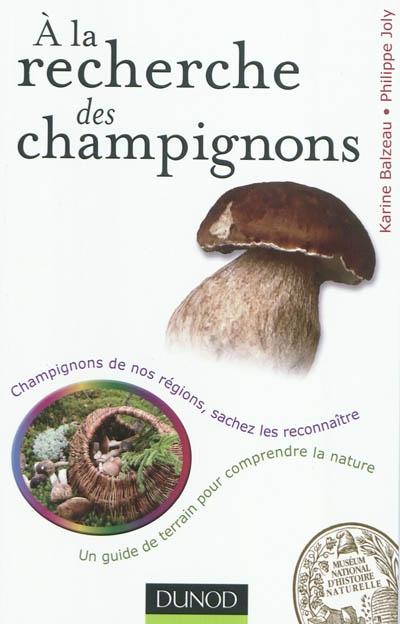 A la recherche des champignons | Balzeau, Karine. Auteur