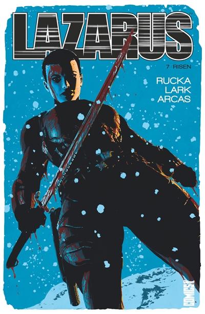 Lazarus. 7, Risen / scénario Greg Rucka | Rucka, Greg (1969-....). Auteur