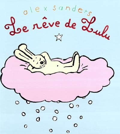 Le rêve de Lulu | Sanders, Alex (1964-....).